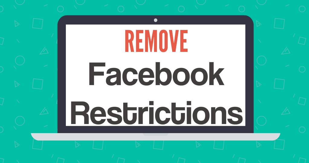 Guide TO Remove Facebook Restrictions